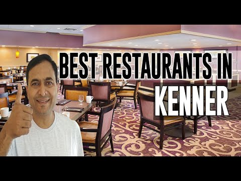 Best Restaurants And Places To Eat In Kenner, Louisiana LA