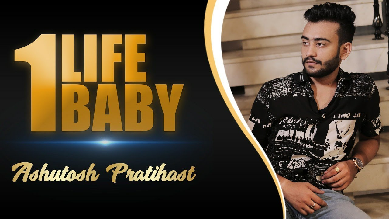One Life Baby | Teaser Out | By Ashutosh Pratihast