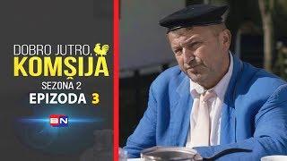 DOBRO JUTRO, KOMŠIJA (SEZONA 2) - EPIZODA 3 (BN Televizija 2020) HD