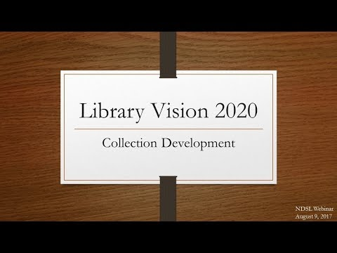 Library Vision 2020 - Collection Development