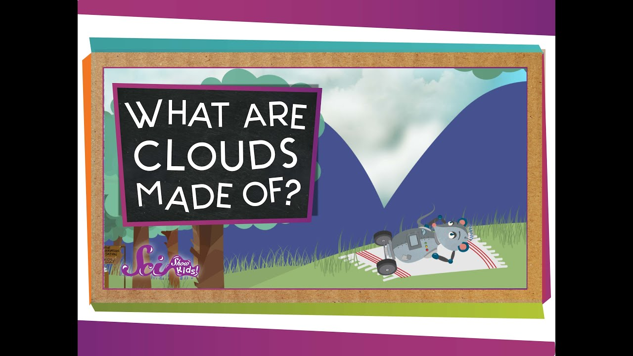 Worksheet What Clouds Made Of what are clouds made of youtube of