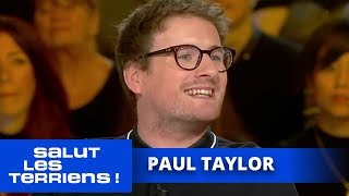 L' interview de Paul Taylor - Salut les Terriens