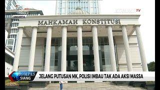 Gambar cover Jelang Putusan MK, Polisi Imbau Tak Ada Aksi Massa