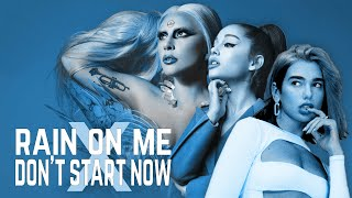Rain On Me X Don't Start Now Mashup – Lady Gaga Ft. Ariana Grande X Dua Lipa