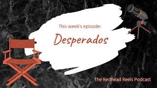 Desperados (2020) Movie Review - The Redhead Reels Podcast