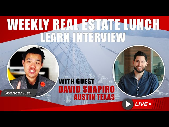 Weekly Real Estate Lunch and Learn Interview with Top Realtor David Shapiro (Austin, Texas)