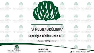 """Exposição bíblica: """"A mulher adúltera"""" (João 8:1-11)"""