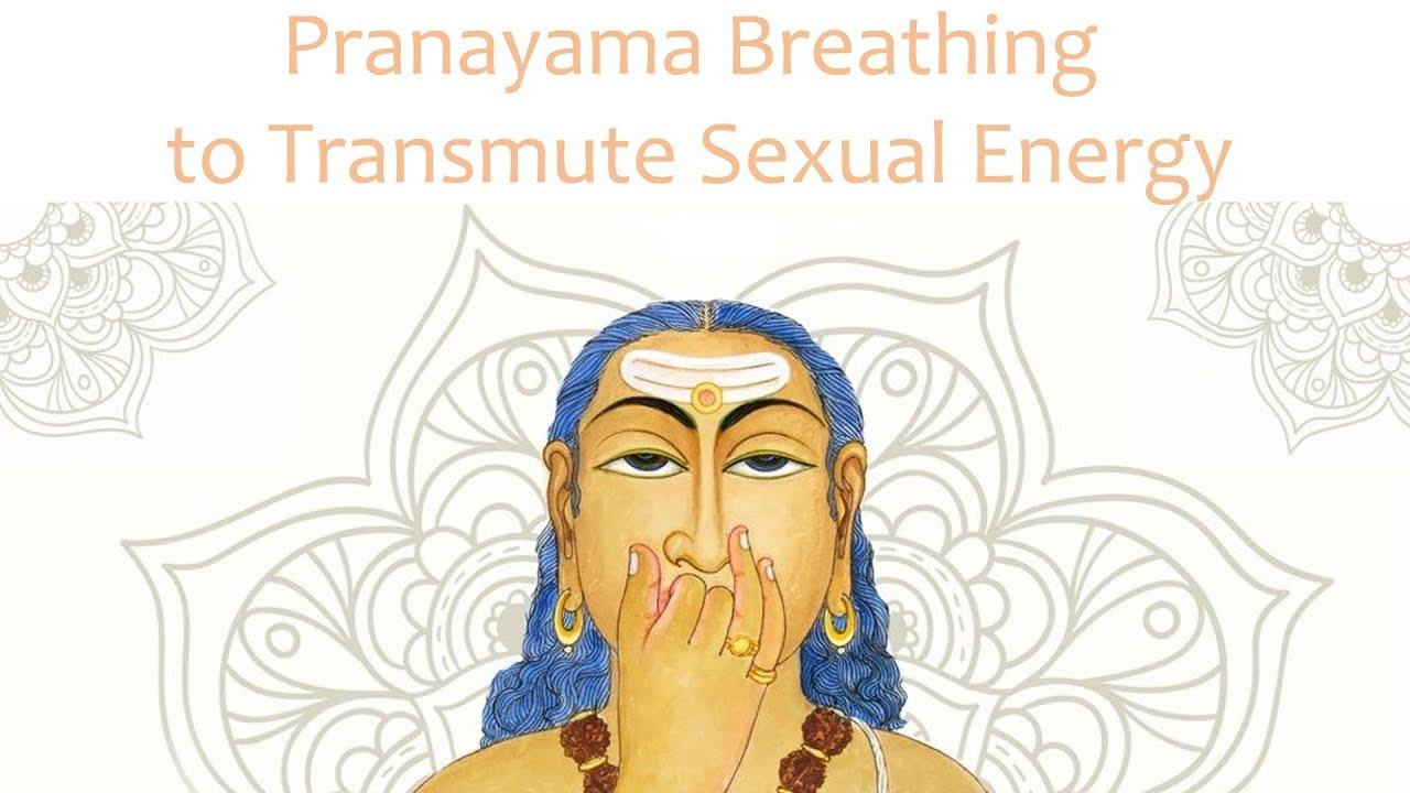 Pranayama Breathing to Transmute Sexual Energy