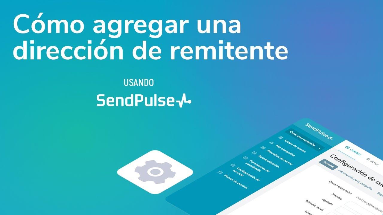 Cómo agregar una dirección de remitente usando SendPulse