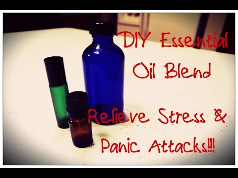 DIY Essential Oil Blend | Relax, Relieve Stress, and beat Panic Attacks the Natural Way!