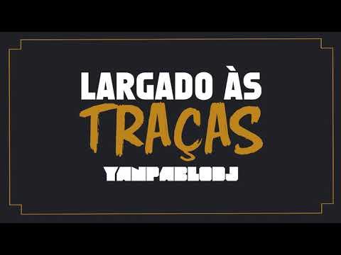 YAN PABLO DJ - LARGADO AS TRAÇAS FUNK REMIX Zé Neto e Cristiano