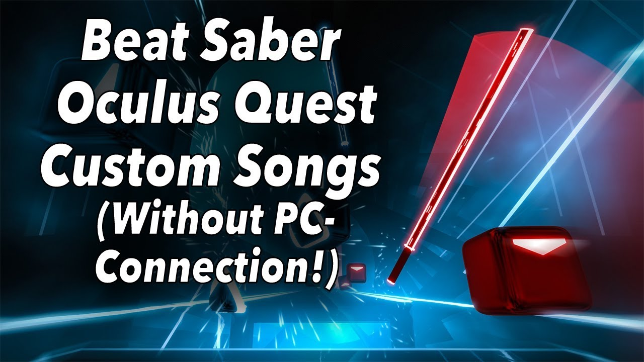 FINALLY!! Beat Saber Custom Songs for Oculus Quest without PC