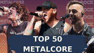 Top 50 Metalcore Songs (YouTube + Spotify). Best Metalcore Songs
