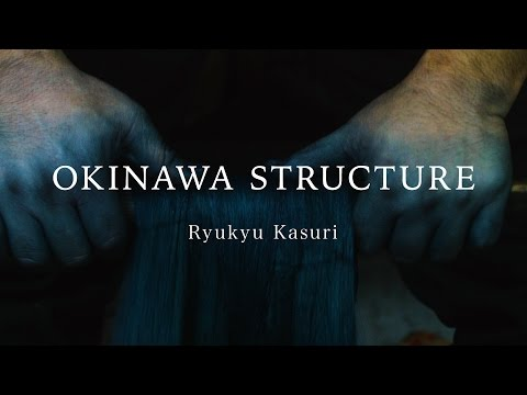 【Ryukyu Kasuri】OKINAWA STRUCTURE vol.2 The process and technique of Ikat textile of Okinawa, Japan