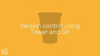 Version control using Tower and Git, Part 1: Introduction