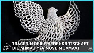 Trägerin der Friedensbotschaft!  Die Ahmadiyya Muslim Jamaat | Stimme des Kalifen