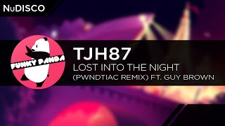 NuDISCO || TJH87 - Lost Into The Night (Feat. Guy Brown) (PWNDTIAC Remix)