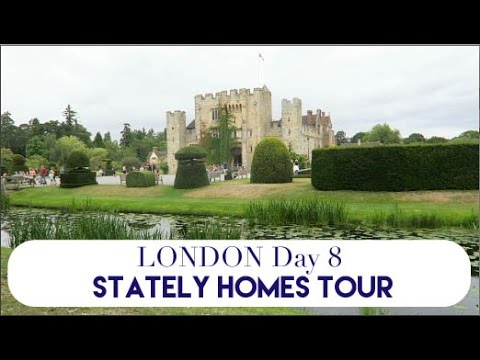 London Day 8 | Stately Homes Tour