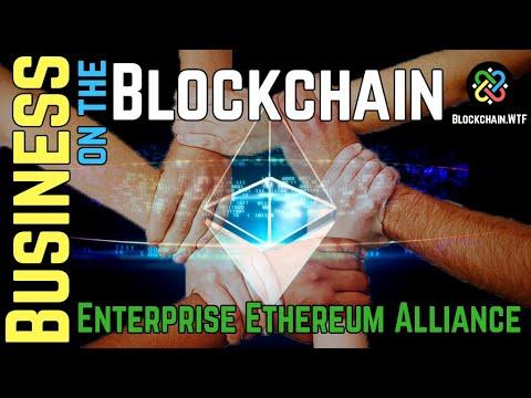 Business on the Blockchain - Enterprise Ethereum Alliance (EEA)