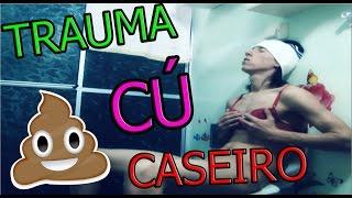 O TRAUMA DO CÚ CASEIRO