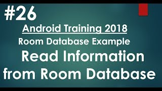 Android tutorial (2018) - 26 - Room Database- Read Information from Database