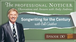 Songwriting for the Century with Bill Gaither