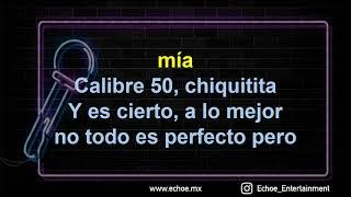 Calibre 50 - Siempre Te Voy A Querer (Versión Karaoke)