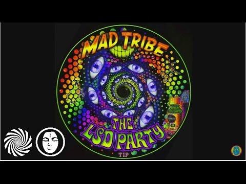 Mad Tribe - LSD Party (Meltdown)