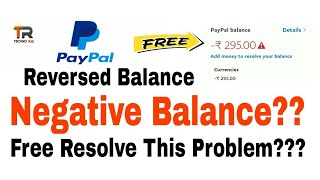 Paypal Negative Balance | How to Solve PayPal Reversed Balance Problem Free 2018