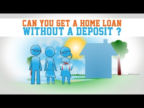 Can You Get A Home Loan Without A Deposit?