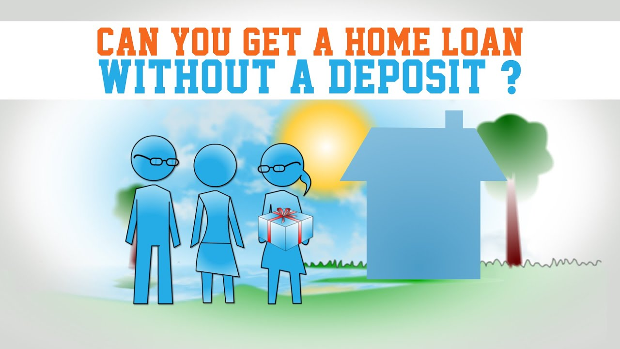 can you get a home loan without a deposit youtube