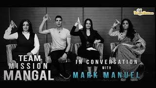 In conversation with team Mission Mangal   Akshay Kumar   Vidya Balan   Sonakshi Sinha  Nithya Menen