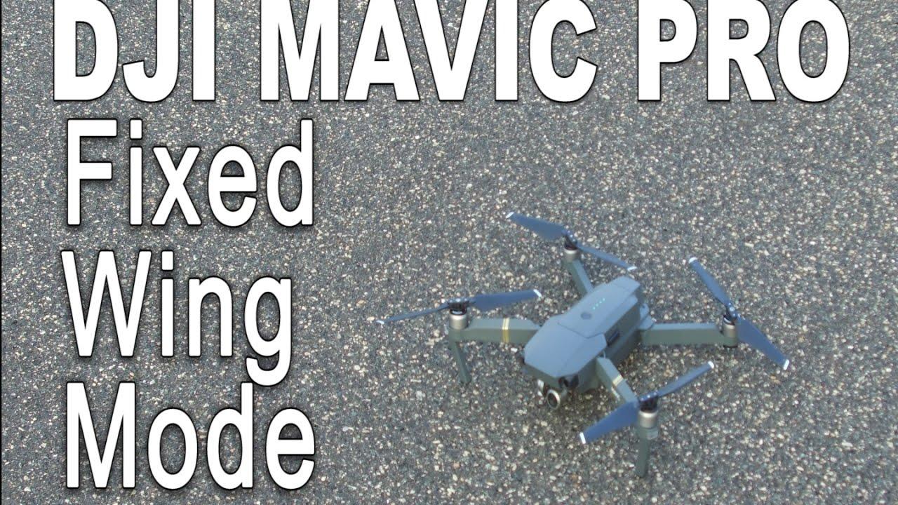 DJI Mavic Pro Fixed Wing Mode Mavic Tutorial