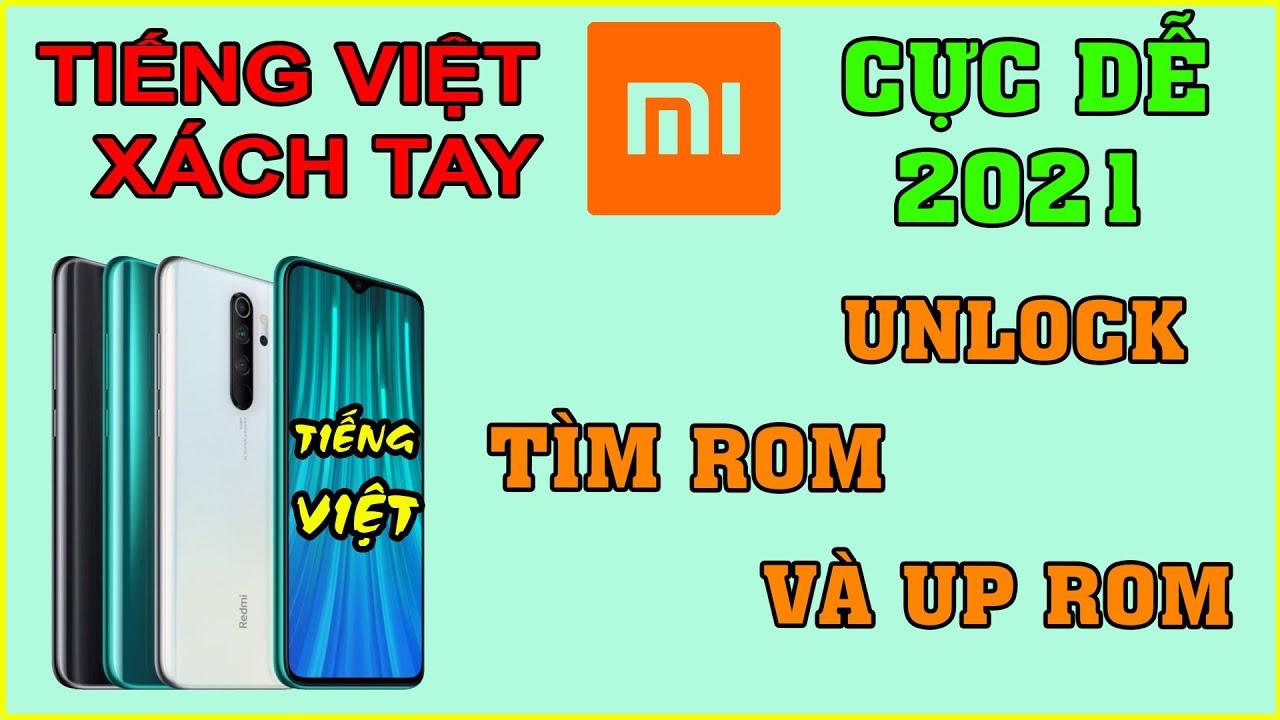 HƯỚNG DẪN Up Tiếng Việt điện thoại Xiaomi Xách Tay 2020. Không khó như bạn nghĩ. Unlock, TWRP, Flash