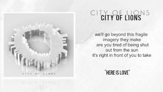City of Lions - Here Is Love official lyric video
