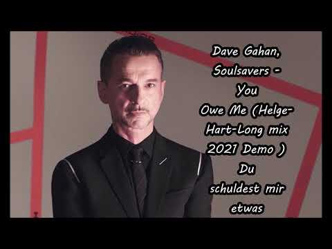 Dave Gahan, Soulsavers - You Owe Me( Helge-Hart-Long mix 2021 Demo ) Du schuldest mir etwas