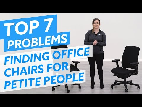 Top 7 Problems With Finding Ergonomic Chairs For Petite People