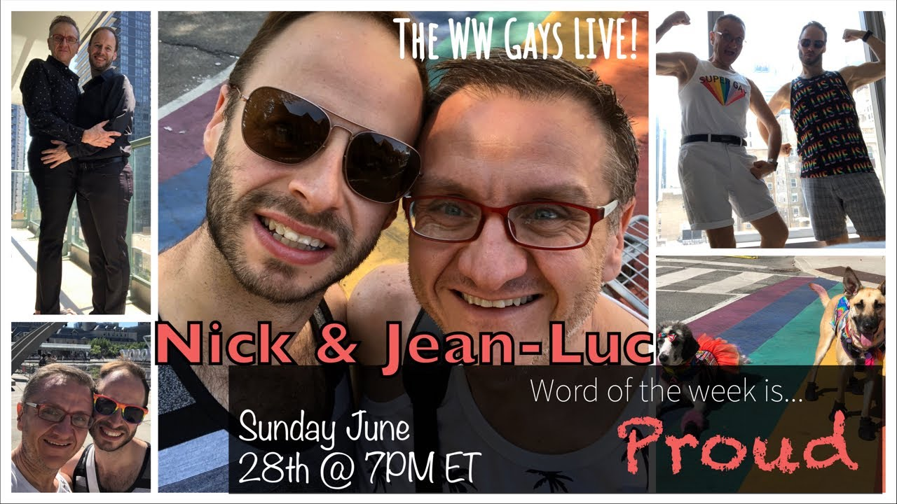 """WW Gays LIVE June 28th, This weeks word... """"Proud"""""""