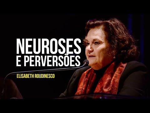 Elisabeth Roudinesco – Neuroses e perversões
