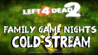 Family Game Nights Plays: Left4Dead2 Ep13 - Cold Stream(The End)