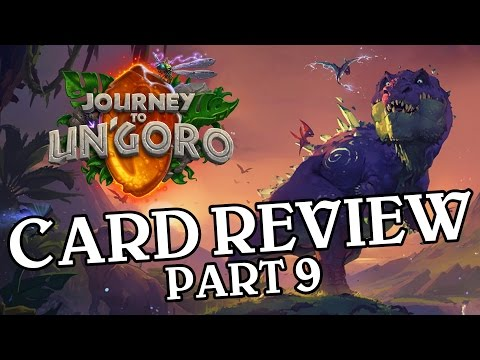 Two Incredible Cards & Other Junk - Journey to Un'Goro Card Review Part 9 - Hearthstone