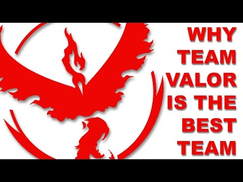 Why team Valor is the best team