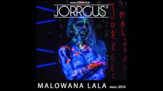 Jorrgus - Malowana Lala (Dj Sequence Remix)