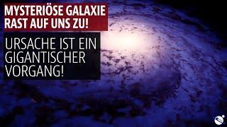 Mysteriöse Galaxie rast auf uns zu - Ursache ist ein gigantischer Vorgang