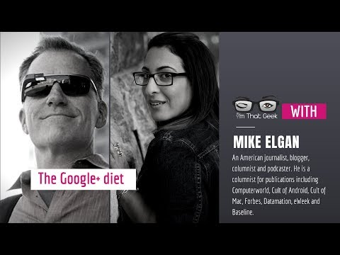 Yifat Cohen interviews Mike Elgan on the Google+ Diet! [Google Plus Pro Tips]