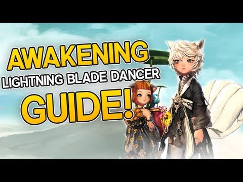 Blade and Soul - Awakening (Thundering Blade) Blade Dancer Guide