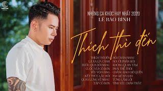 Album Thích Thì Đến - Lê Bảo Bình 2020 - Liên Khúc Nhạc Trẻ Mới Hay Nhất 2020 của Lê Bảo Bình