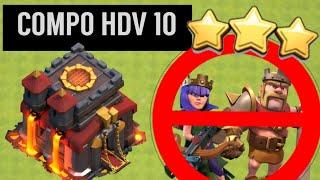 COMPO HDV 10 SANS HEROS POUR FAIRE 3 ETOILES FACILEMENT EN GDC ET RUSH ! Clash Of Clans