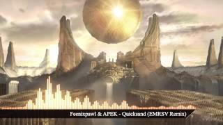 Feenixpawl & APEK - Quicksand (EMRSV Remix)