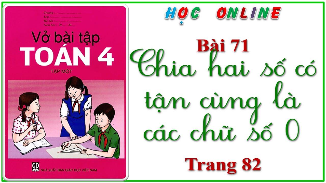 Vở bài tập toán 4 bài 71 chia hai số có tận cùng là các chữ số 0 – trang 82